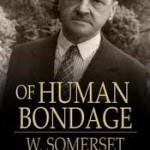 "W. S. Maugham, ""Of Human Bondage"""